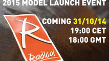 Radical to introduce two new models on October 31st